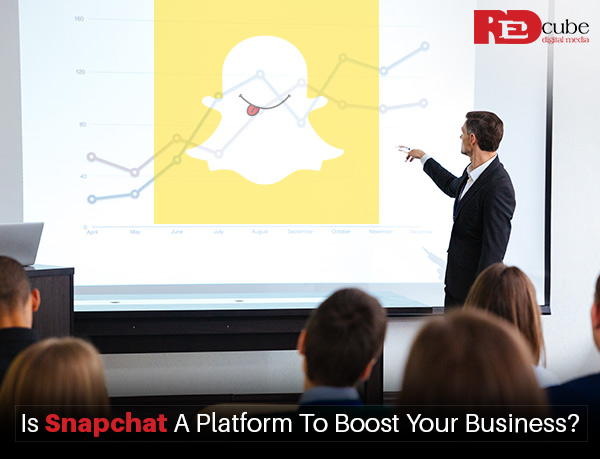 Is Snapchat A Platform To Boost Your Business