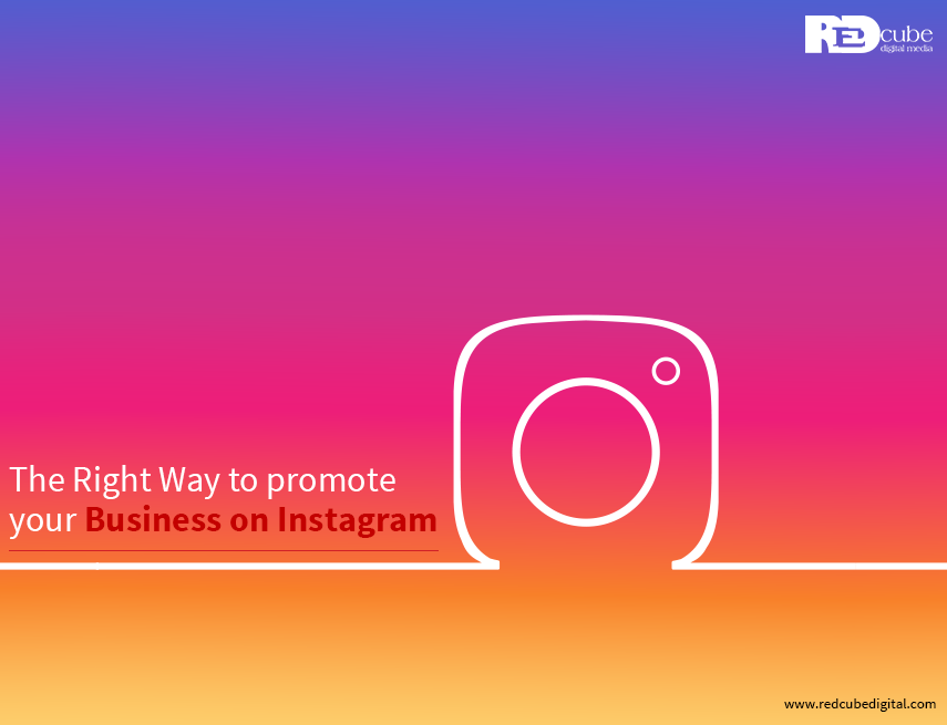 The Right Way to promote your Business on Instagram