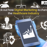 Check out how Digital Marketing is changing the Healthcare Industry