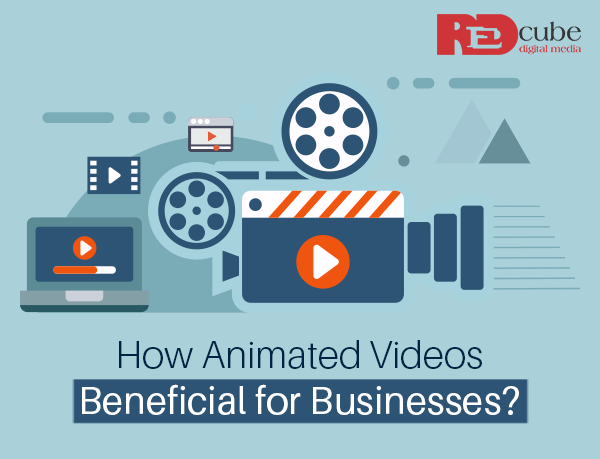 How Animated Videos are Beneficial For Businesses
