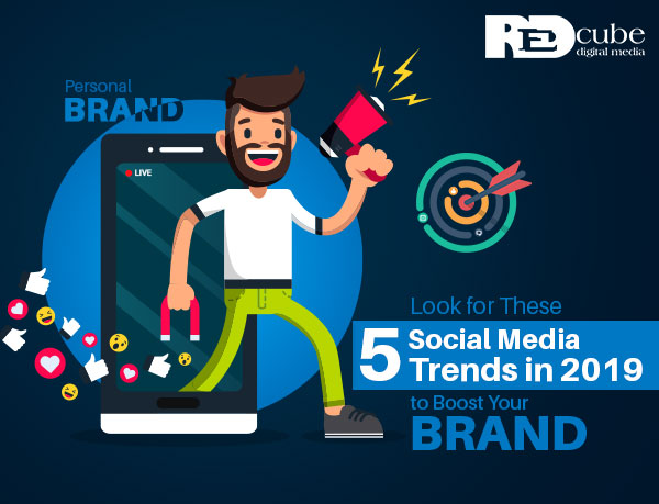 Social Media Trends in 2019 to Boost Your Brand