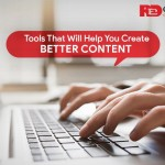 6 Tools That Will Help You Create Better Content